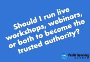 how to become the trusted authority with webinars and workshops