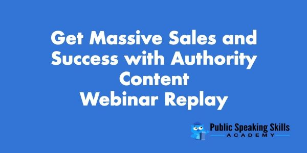Get Massive Sales and Success with Authority Content Webinar Replay