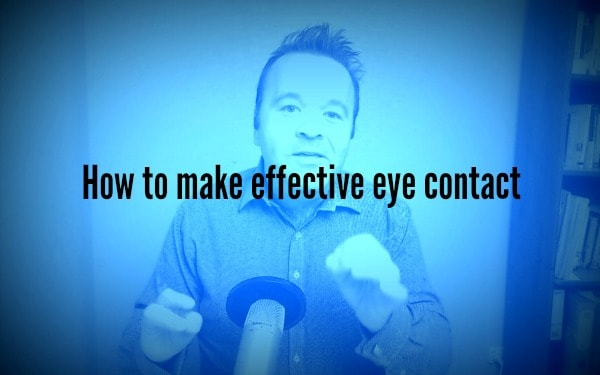 How to make effective eye contact