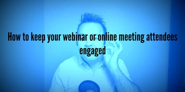 Online meeting and webinar audience engagement